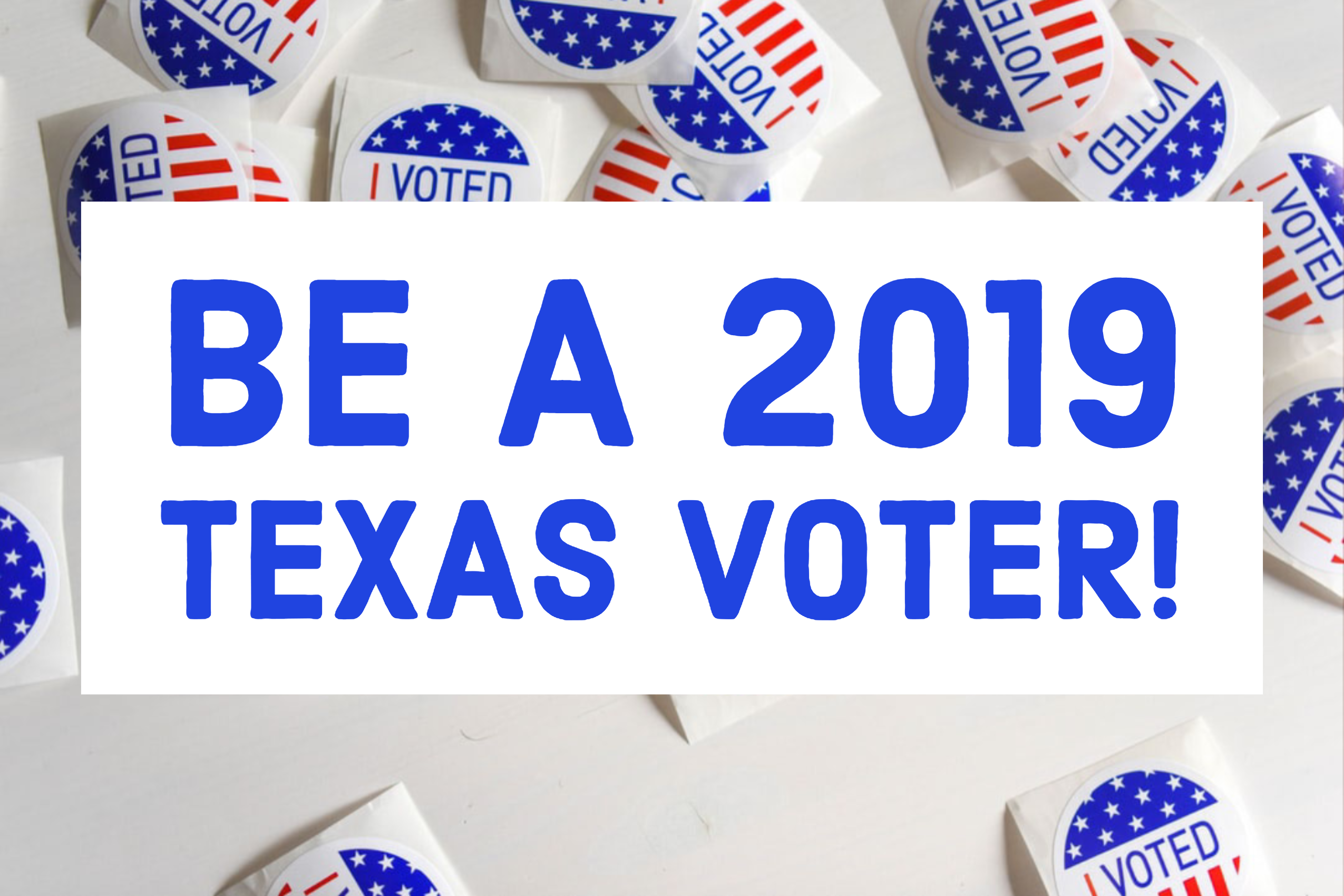 Be a 2019 Texas voter