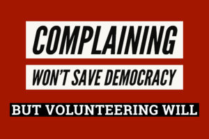 image that reads Complaining won't save democracy